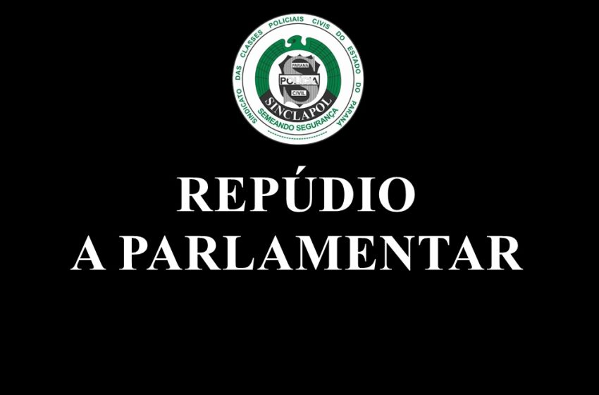 REPÚDIO A PARLAMENTAR