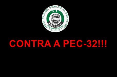 Policiais Civis contra a PEC 32!!!